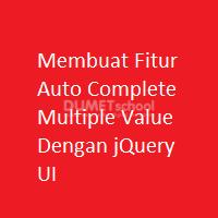 Membuat Fitur Auto Complete Multiple Value Dengan jQuery UI