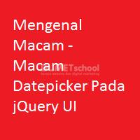 Mengenal Macam – Macam Datepicker Pada jQuery UI