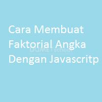 Cara Membuat Faktorial Angka Dengan Javascritp
