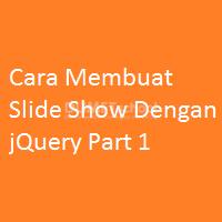 Cara Membuat Slide Show Dengan jQuery Part 1