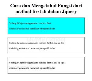 Cara dan Mengetahui Fungsi dari method first di dalam Jquery
