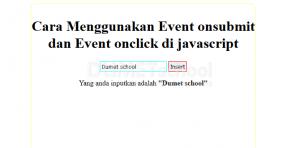 cara menggunakan event onsubmit dan event onclick di javascript