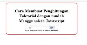 cara membuat penghitungan faktorial dengan mudah menggunakan javascript