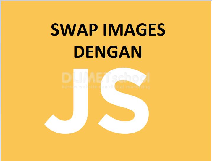 Cara Membuat Swap Image Dengan Javascript