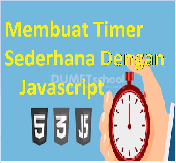 Cara Membuat Timer Sederhana Dengan Javascript