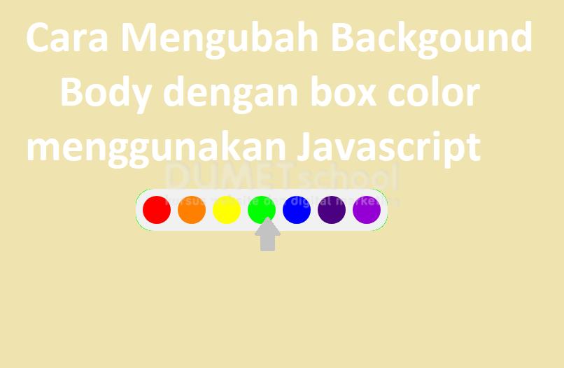 Cara Mengubah Background Body Dengan Box Color Menggunakan Javascript