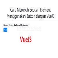 Cara Merubah Sebuah Element Menggunakan Button dengan VueJS
