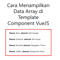 Cara Menampilkan Data Array di Template Component VueJS