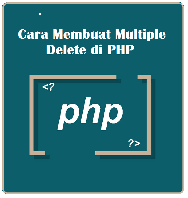 Cara Membuat Multiple Delete Di PHP