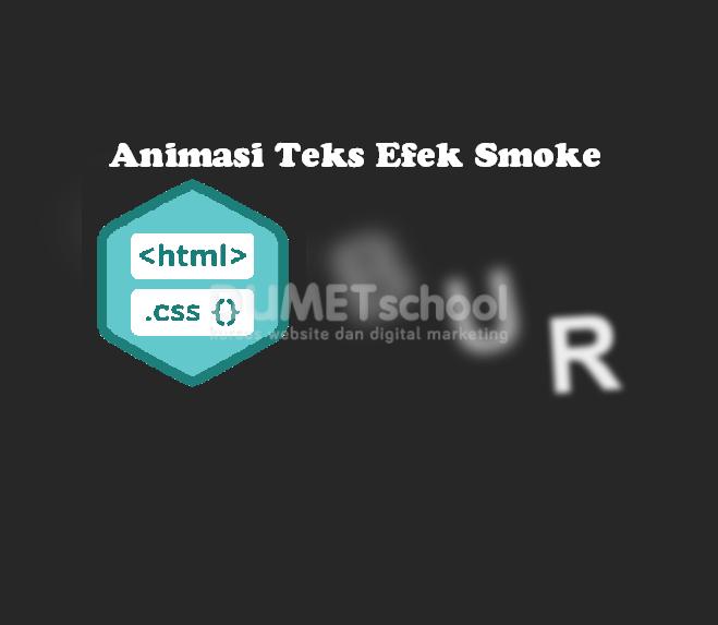 Cara Membuat Animasi Efek Smoke Pada Teks
