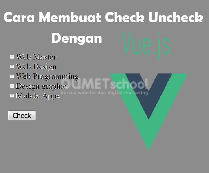 Cara Membuat Check dan Uncheck Dengan VueJs