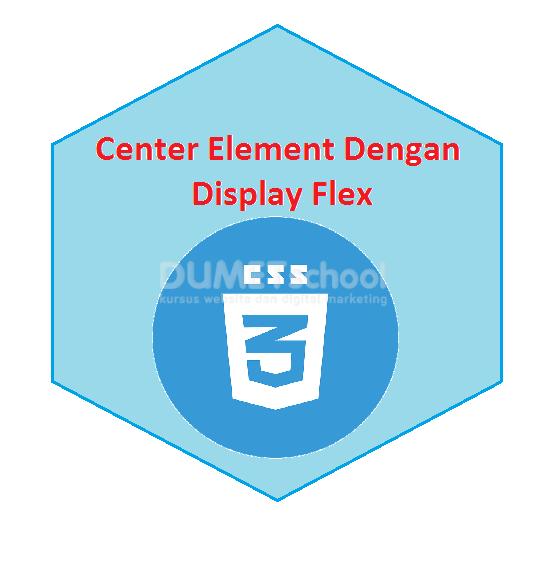Cara Membuat Center Element Dengan Display Flex