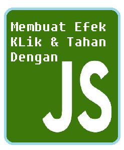 Membuat Efek Klik dan Tahan Dengan Javascript