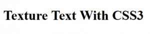cara-membuat-texture-pada-text-dengan-css3