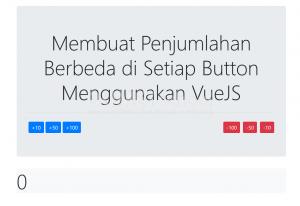 membuat penjumlahan berbeda di setiap button menggunakan VueJS