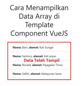 Cara menampilkan data array di template component VueJS