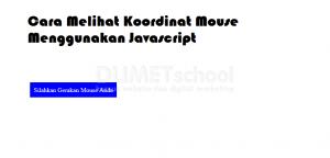 1-Cara Melihat Koordinat Mouse Menggunakan Javascript