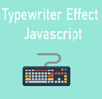 Membuat Typewriter Effect Menggunakan Javascript