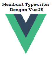 Cara Membuat Typewriter Menggunakan VueJs