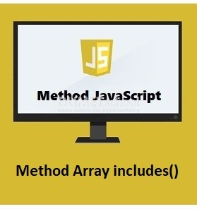 Cara Menggunakan Method Array includes() Di JavaScript
