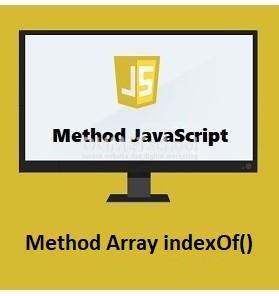 Cara Menggunakan Method Array indexOf() Di JavaScript