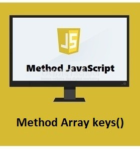 Cara Menggunakan Method Array keys() Di JavaScript