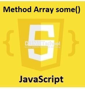 Cara Menggunakan Method Array some() Di JavaScript