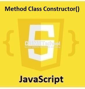 Cara Menggunakan Method Class Constructor() JavaScript