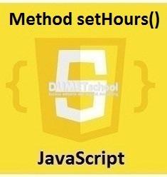 Cara Menggunakan Method setHours() Di JavaScript