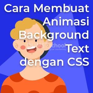 Cara Membuat Animasi Background Text dengan CSS